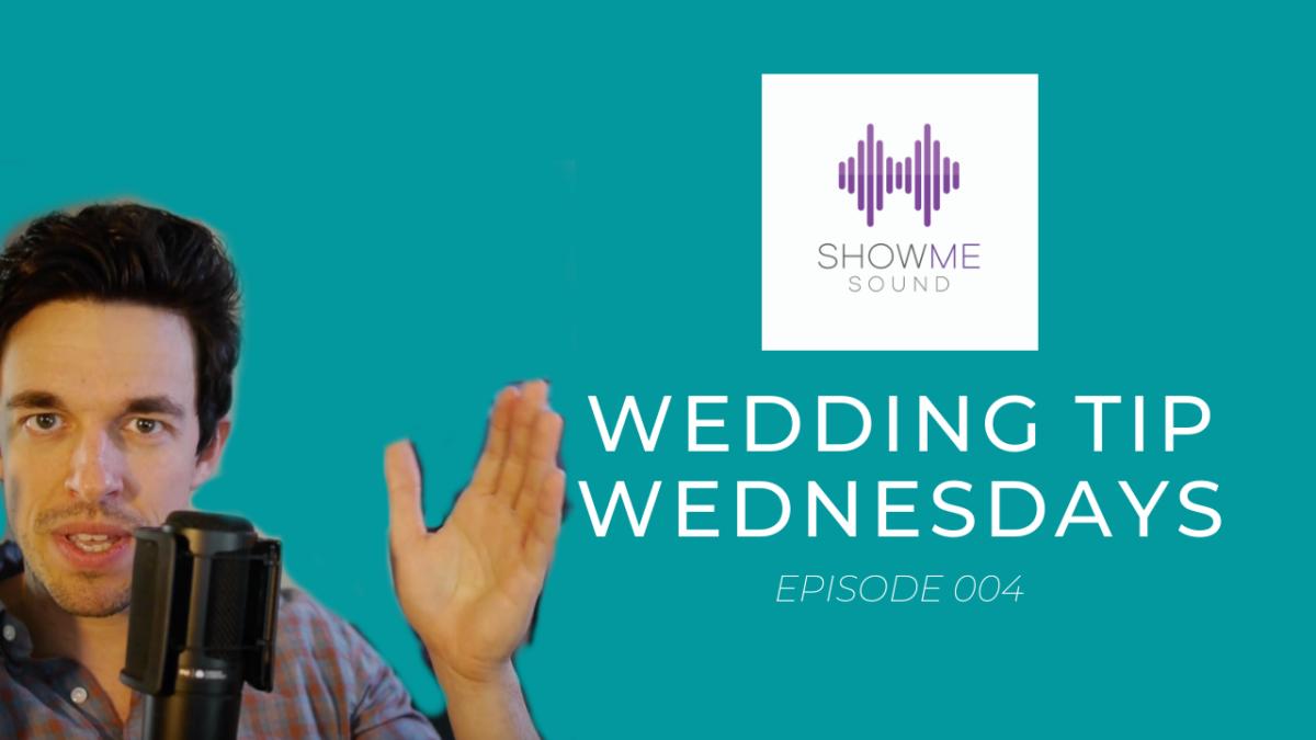 Wedding Tip Wednesdays - Show Me Sound